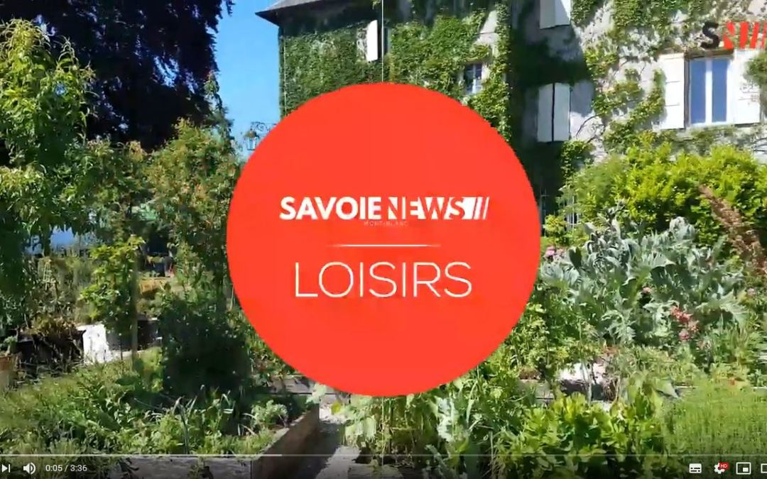 See you at the 2019 gardens: video report Savoie News